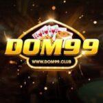 Tải Dom99 Club | Dom99.Club – Chơi là thắng, phê là nổ hũ